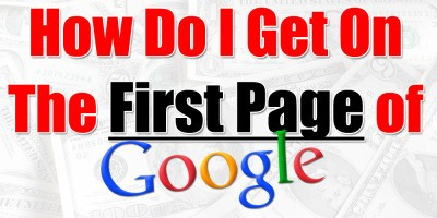 How Do I Get My Business To Page 1 of GOOGLE?